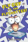 Fly Guy vs. the Flyswatter! (Fly Guy, #10)