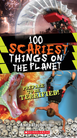 100 Scariest Things on the Planet by Anna Claybourne