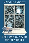 The Moon Over High Street by Natalie Babbitt