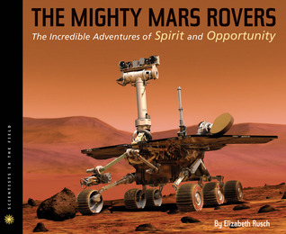 The Mighty Mars Rovers by Elizabeth Rusch
