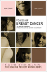 Voices of Breast Cancer: The Healing Companion: Stories for Courage, Comfort and Strength