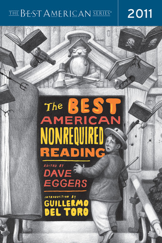 The Best American Nonrequired Reading 2011 by Dave Eggers