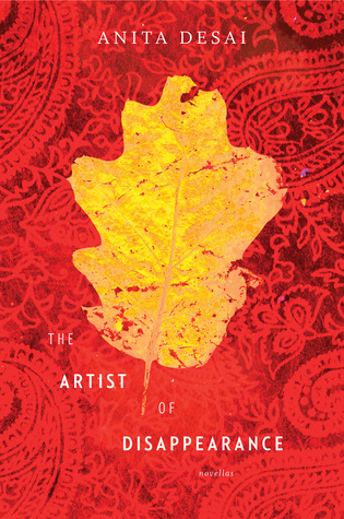 The Artist of Disappearance by Anita Desai