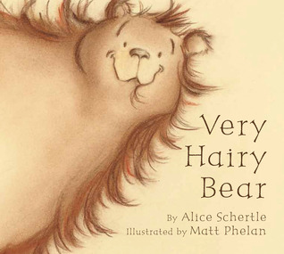 Very Hairy Bear board book by Alice Schertle
