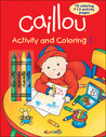 Caillou: Activity and Coloring I