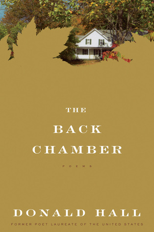 The Back Chamber by Donald Hall