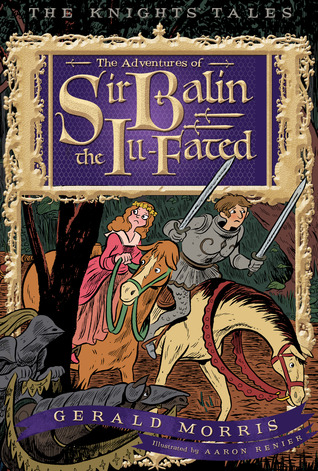 The Adventures of Sir Balin the Ill-Fated by Gerald Morris