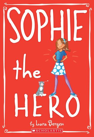 Sophie the Hero by Lara Bergen