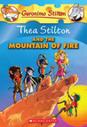 Thea Stilton and the Mountain of Fire: A Geronimo Stilton Adventure
