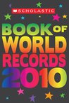 Scholastic Book Of World Records 2010