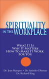 Spirituality in the Workplace: What It Is, Why It Matters, How to Make It Work for You