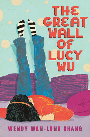 The Great Wall of Lucy Wu by Wendy Wan-Long Shang