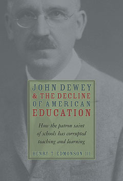John Dewey & Decline Of American Education by Henry T. Edmondson III