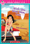 Wish You Were Here, Liza (Candy Apple #24)