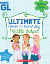 Girls' Life Ultimate Guide To Surviving Middle School