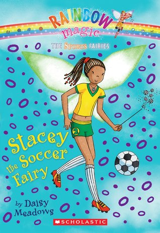 Stacey The Soccer Fairy (The Sporty Fairies #2)