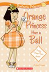 Orange Princess Has A Ball (Perfectly Princess)
