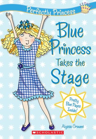 Blue Princess Takes The Stage by Alyssa Crowne