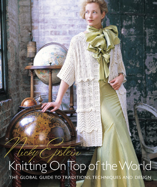 Nicky Epstein's Knitting on Top of the World by Nicky Epstein