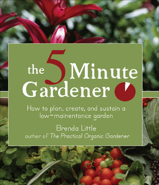 The 5-Minute Gardener: How to Plan, Create, and Sustain a Low-Maintenance Garden