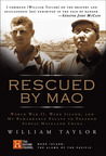 Rescued by Mao: World War II, Wake Island, and My Remarkable Escape to Freedom Across Mainland China