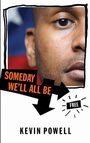 Someday We'll All Be Free by Kevin Powell