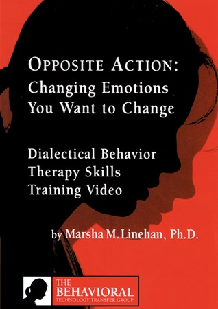 Opposite Action by Marsha M. Linehan