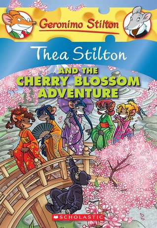 Thea Stilton and the Cherry Blossom Adventure by Thea Stilton
