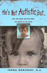 He's Not Autistic But...: How We Pulled Our Son From the Mouth of the Abyss