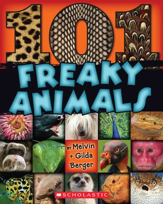 101 Freaky Animals by Gilda Berger