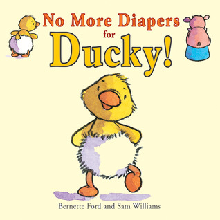 No More Diapers for Ducky! by Bernette G. Ford