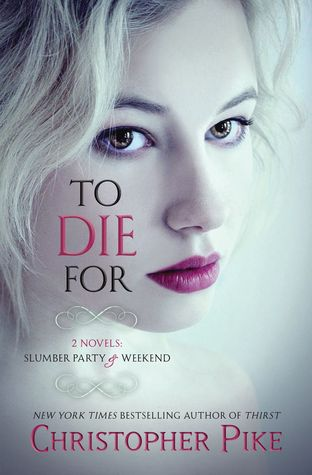 To Die For (Slumber Party &amp; Weekend)