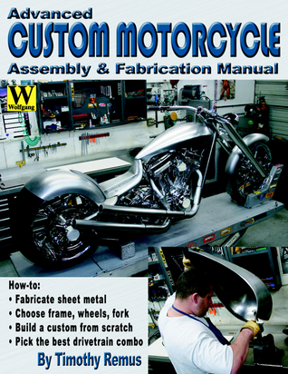 Advanced Custom Motorcycle Assembly & Fabrication Manual