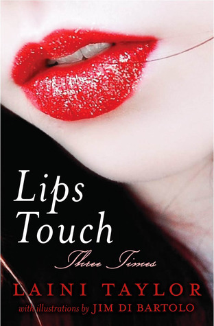 Lips Touch by Laini Taylor