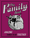 Amazing Things To Do Together (The Family Book)