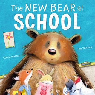 The New Bear At School by Carrie Weston