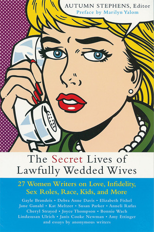 The Secret Lives of Lawfully Wedded Wives by Autumn Stephens