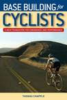 Base Building for Cyclists: A New Foundation for Endurance and Performance