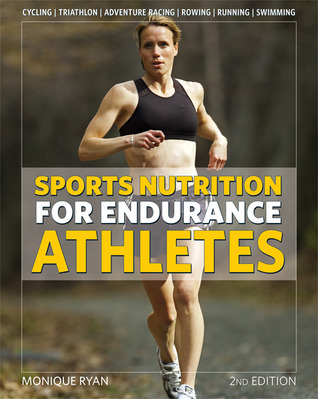 Sports Nutrition for Endurance Athletes by Monique Ryan