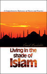 Living in the Shade of Islam: A Comprehensive Reference of Theory and Practice