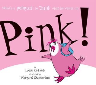 What's a Penguin to Think When He Turns Pink! by Lynne Rickards