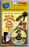 How Do Dinosaurs Say Good Night? - Audio
