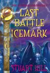 Last Battle of the Icemark (The Icemark Chronicles, #3)