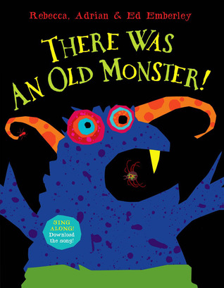 There Was An Old Monster! by Rebecca Emberley
