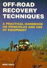 Off-Road Recovery Techniques: A Practical Handbook on Principles and Use of Equipment