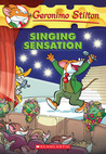 Singing Sensation by Geronimo Stilton