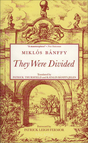 They Were Divided by Miklós Bánffy