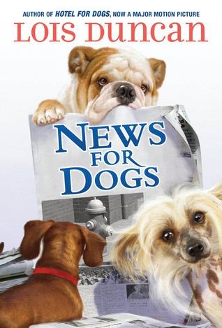 News For Dogs by Lois Duncan