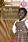 Ruby Bridges Goes To School: My True Story (Scholastic Reader Level 2)