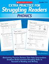 Extra Practice for Struggling Readers: Phonics: Motivating Practice Packets That Help Intermediate Students Build Essential Decoding Skills to Succeed in Reading and Writing